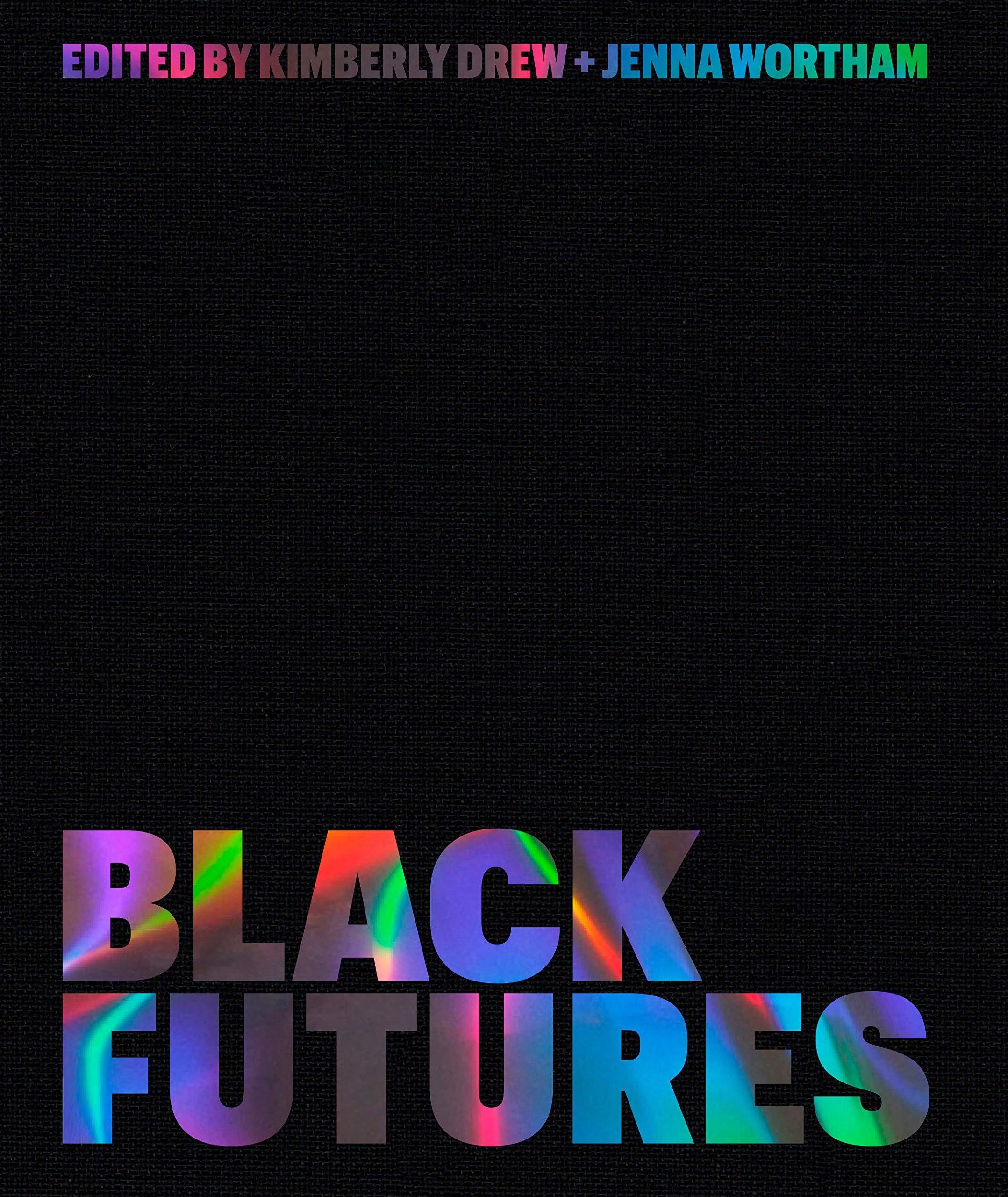 Black futures by Kimberly Drew & Jenna Wortham