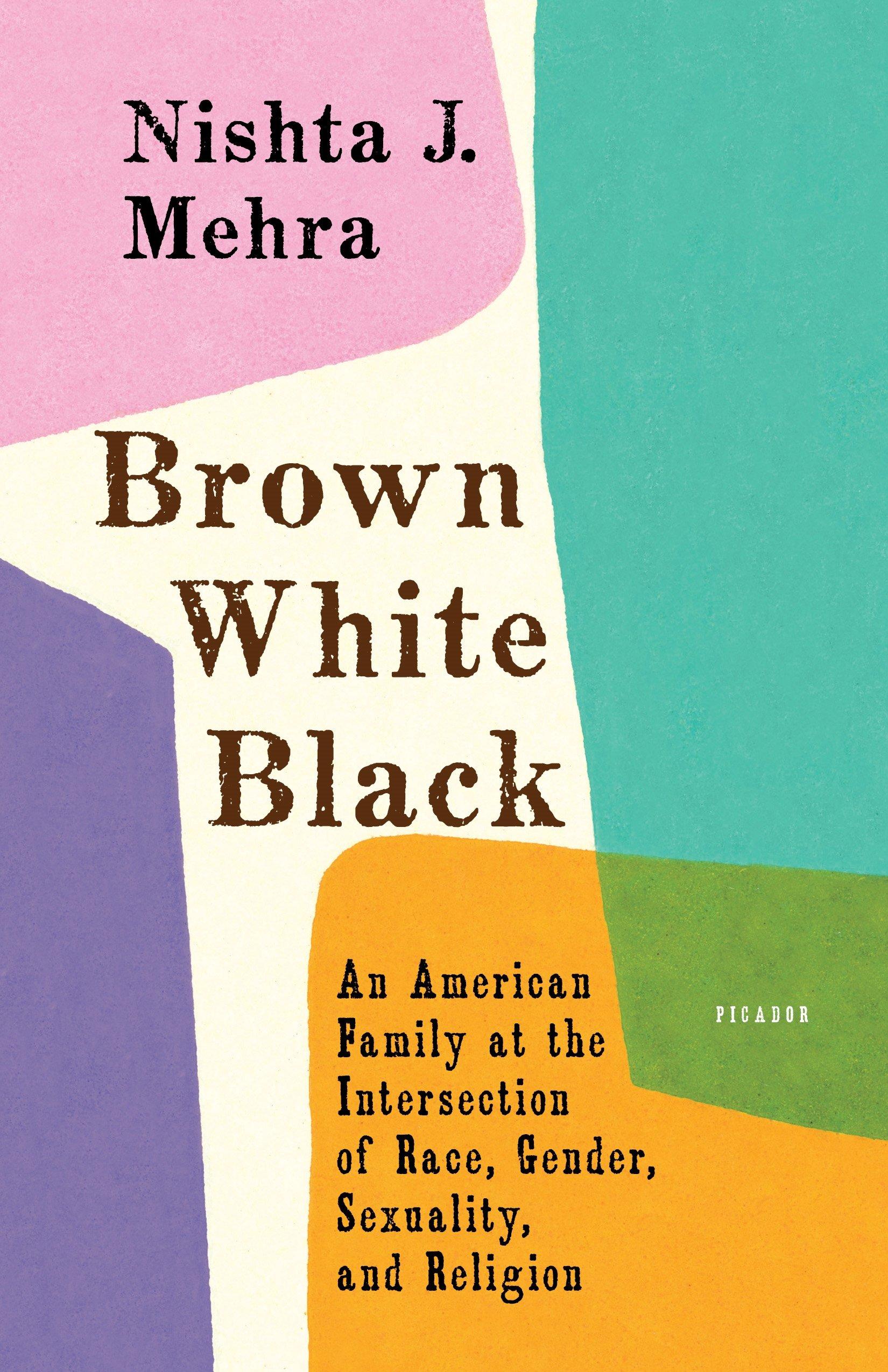 Brown white black by Nishta J. Mehra