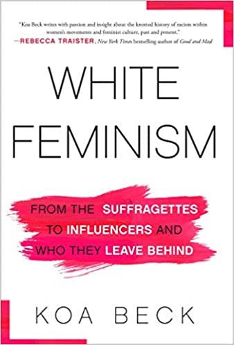 White feminism by Koa Beck
