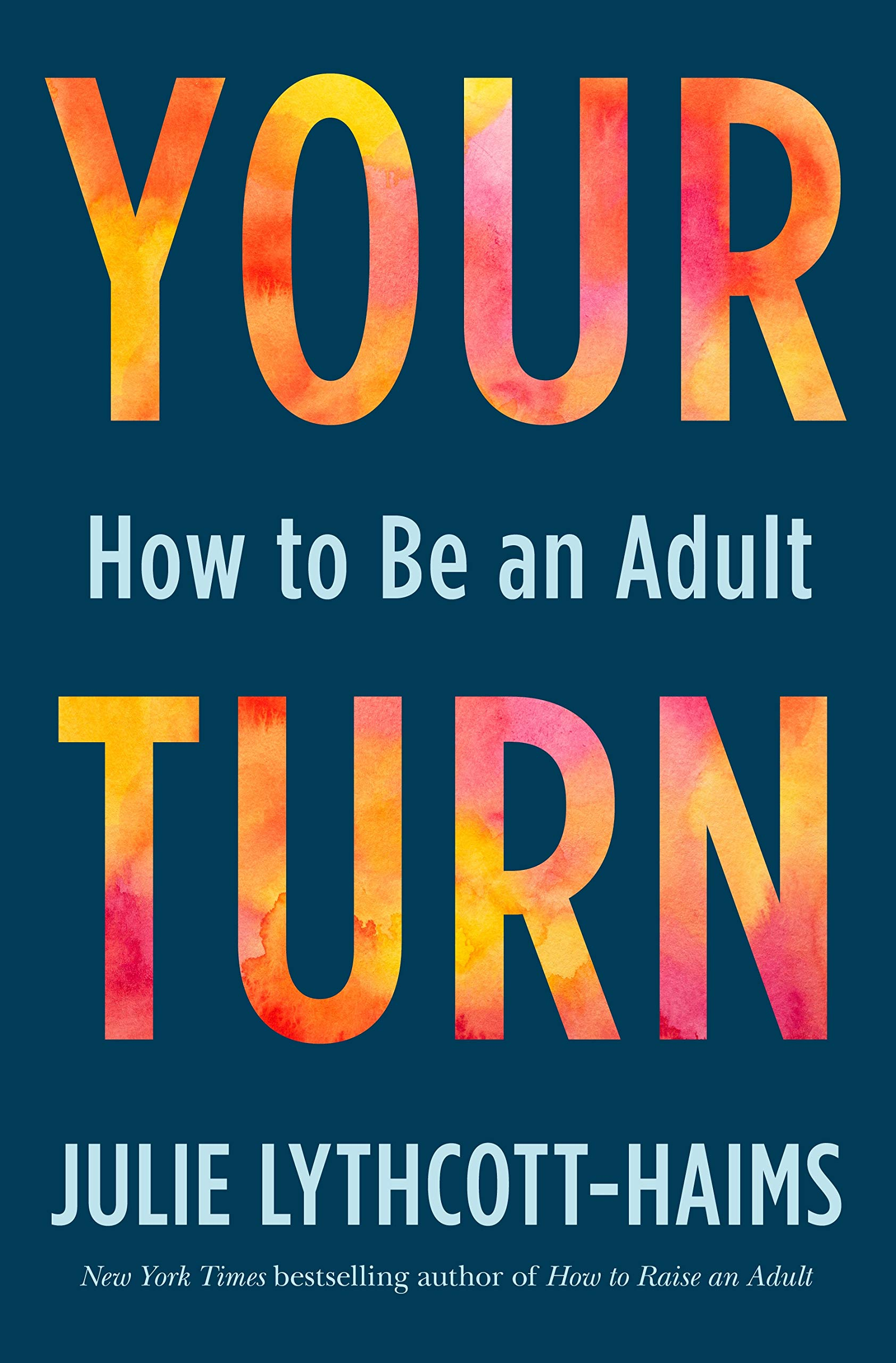 Your turn by Julie Lythcott-Haims