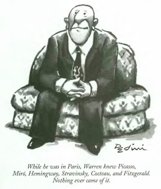 While he was in Paris, Warren knew Picasso, Miró, Hemingway, Stravinsky, Cocteau, and Fitzgerald. Nothing ever came of it.