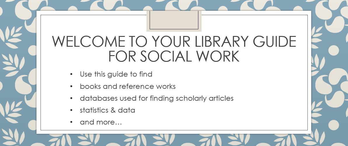 welcome image that says welcome to your library guide for social work