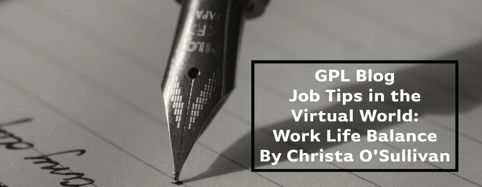 Banner image linked to blog post titled Job Tips in the Virtual World: Work Life Balance