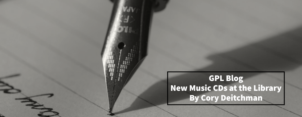 black and white phot of a fountain pen writing. text reads GPL Blog New Music CDs at the Library by Cory Deitchman