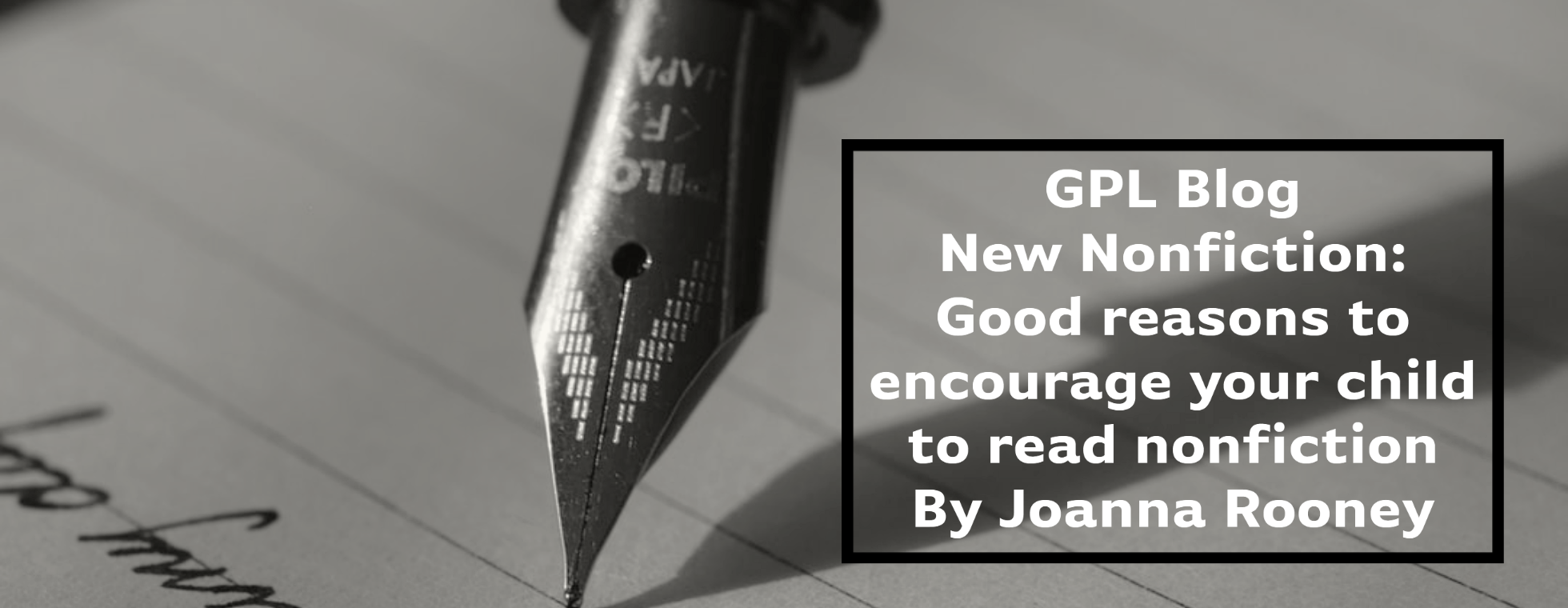 banner image linked to blog post titled new Nonfiction: Good resaons to encourage your child to read nonfiction