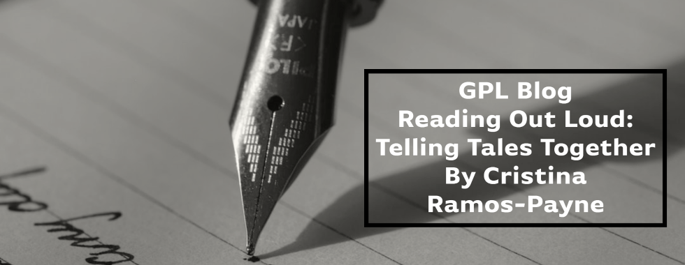 an image that links to GPL Blog Post titled Reading Out Loud Telling Tales Together