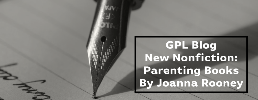 Banner image linked to blog post titled New Nonfiction: Parenting Books