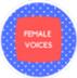Female Voices Badge