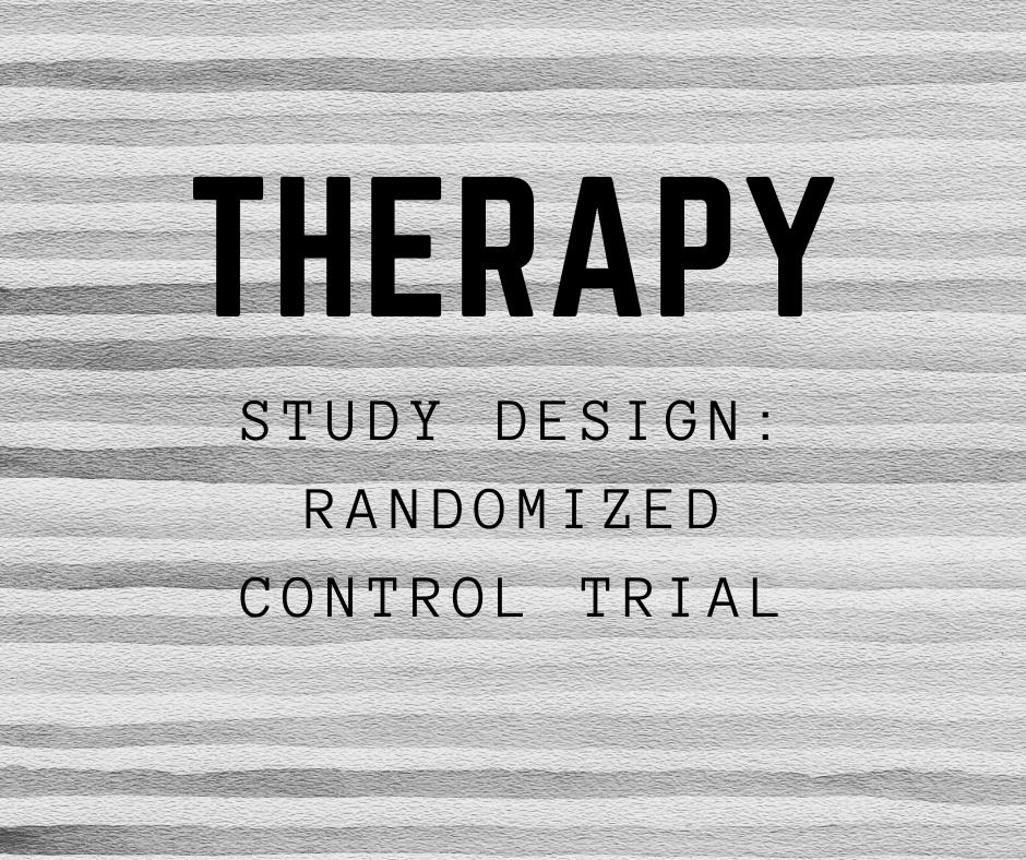 Therapy: Randomized Control Trial Study design