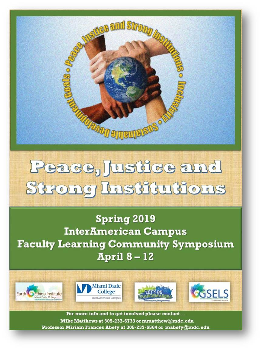 Peace, Justice and Stong Institutions Inclusivity Sustainable Development Goals  Peace, Justice and Stong Institutions Spring 2019 InterAmerican Campus Faculty Learning Community Symposium April 8-12