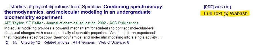 """Full Text @ Wabash highlighted for Google Scholar search of Taylor, Ann T. S., and Scott E. Feller. """"Combining Spectroscopy, Thermodynamics, and Molecular Modeling in an Undergraduate Biochemistry Experiment."""""""