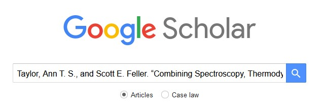 """Google scholar with citation Taylor, Ann T. S., and Scott E. Feller. """"Combining Spectroscopy, Thermodynamics, and Molecular Modeling in an Undergraduate Biochemistry Experiment."""""""
