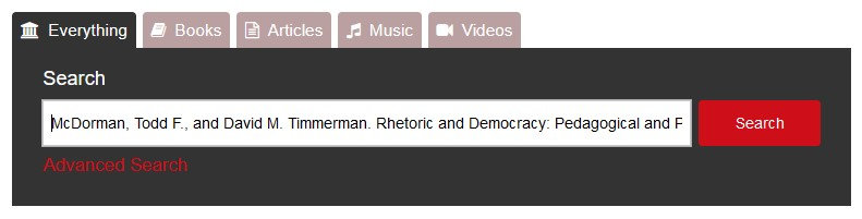 Library catalog search for McDorman, Todd F., and David M. Timmerman. Rhetoric and Democracy: Pedagogical and Political Practices