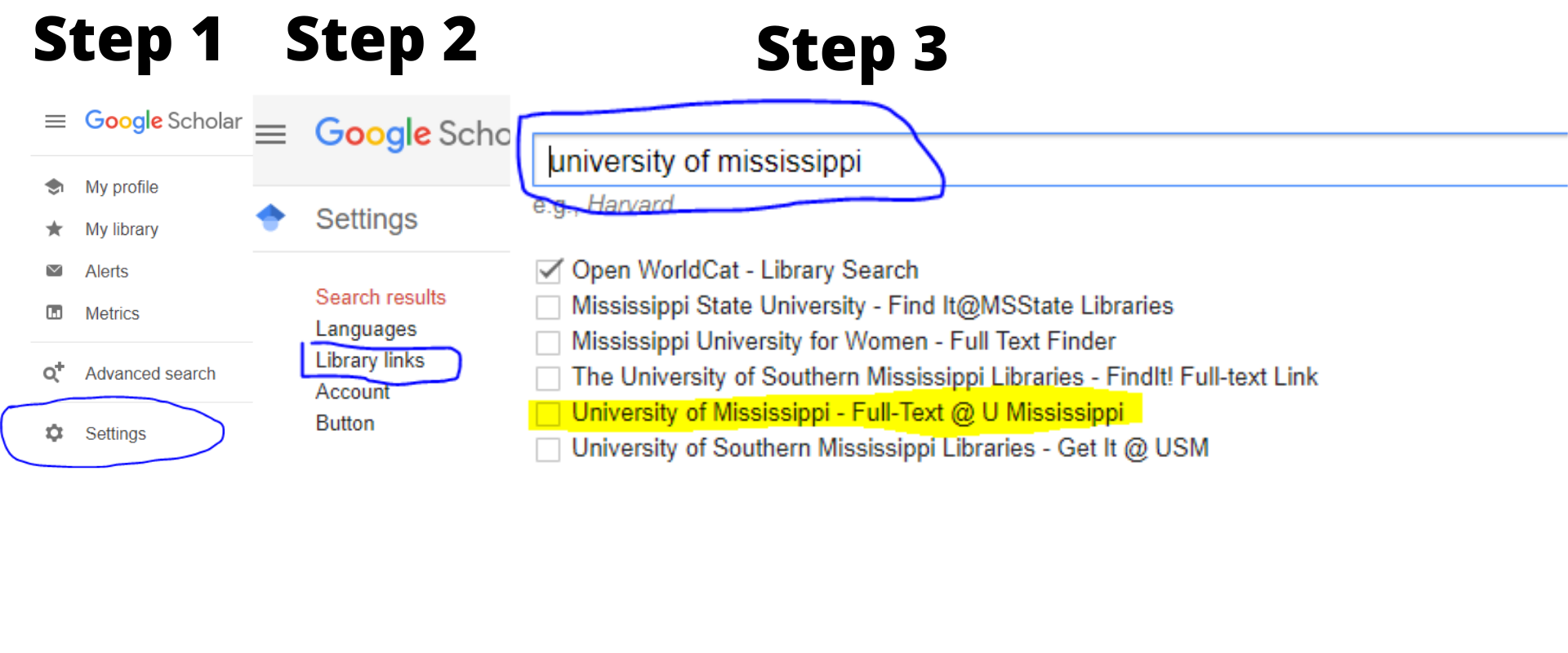 3 Steps to sync Google Scholar with UM library holdings. 1) Go to scholar.google.com and select the menu in upper left hand corner; 2) From menu select Library Links; 3) Search University of Missisippi and select appropriate checkbox after searching