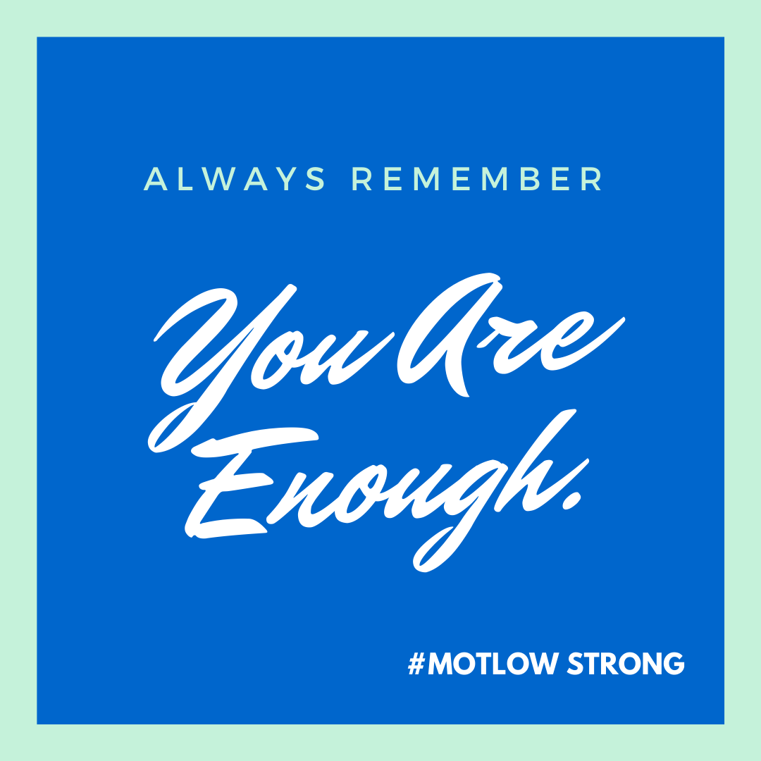 You Are Enough #motlowstrong