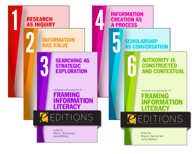 Framing Information Literacy: Teaching Grounded in Theory, Pedagogy, and Practice