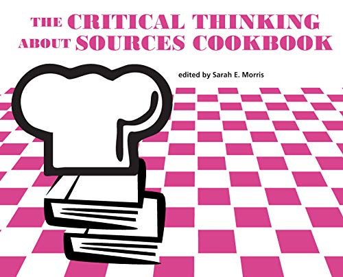The Critical Thinking About Sources Cookbook