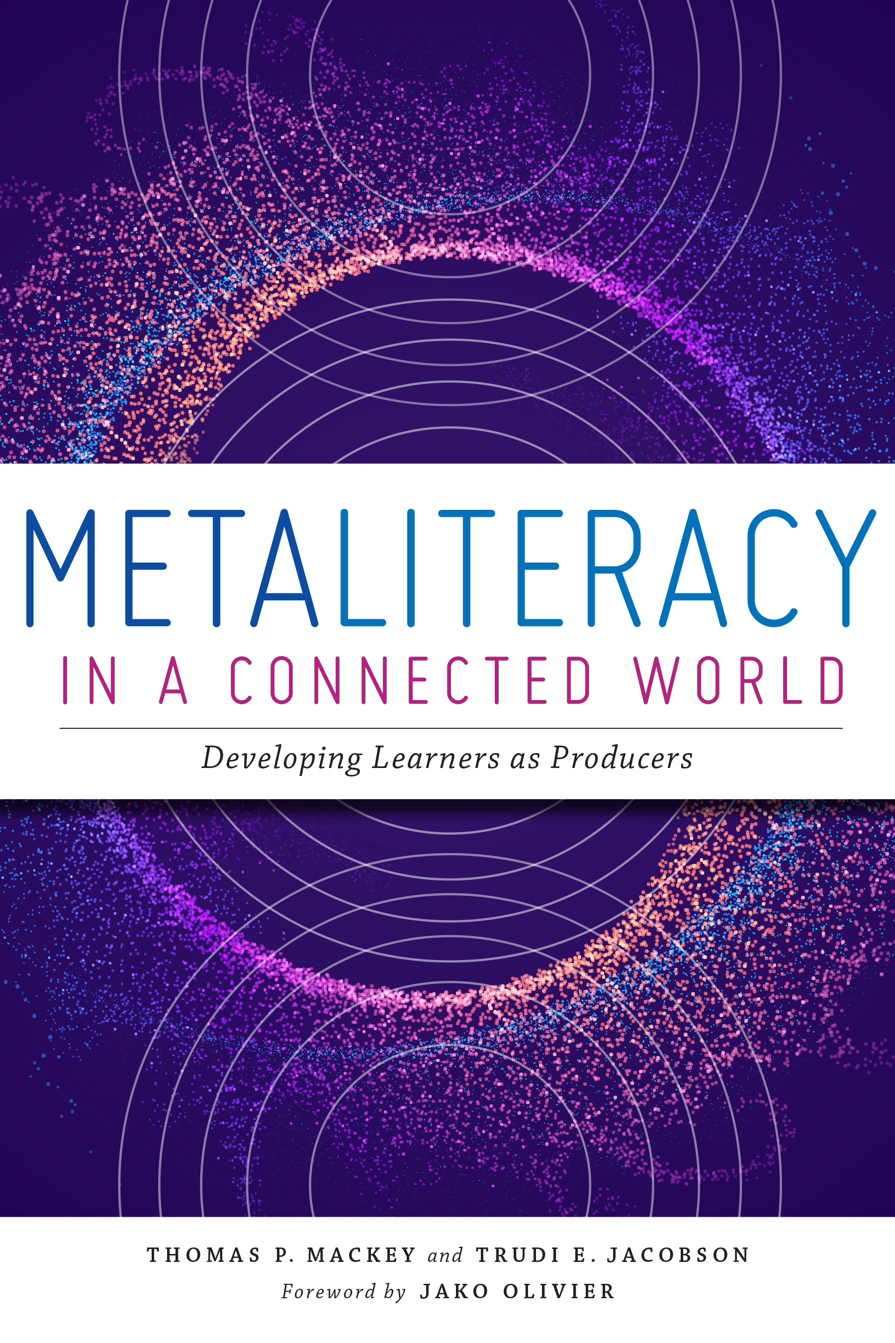 Metaliteracy in a Connected World: Developing Learners as Producers