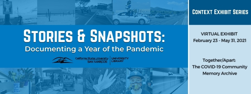 Stories & Snapshots: Documenting a Year of the Pandemic