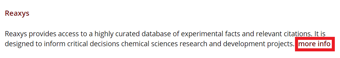 """Screenshot of the description of the database, Reaxys, highlighting the """"more info"""" link at the end of the description."""