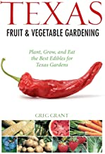 cover Texas fruit and vegetable gardening