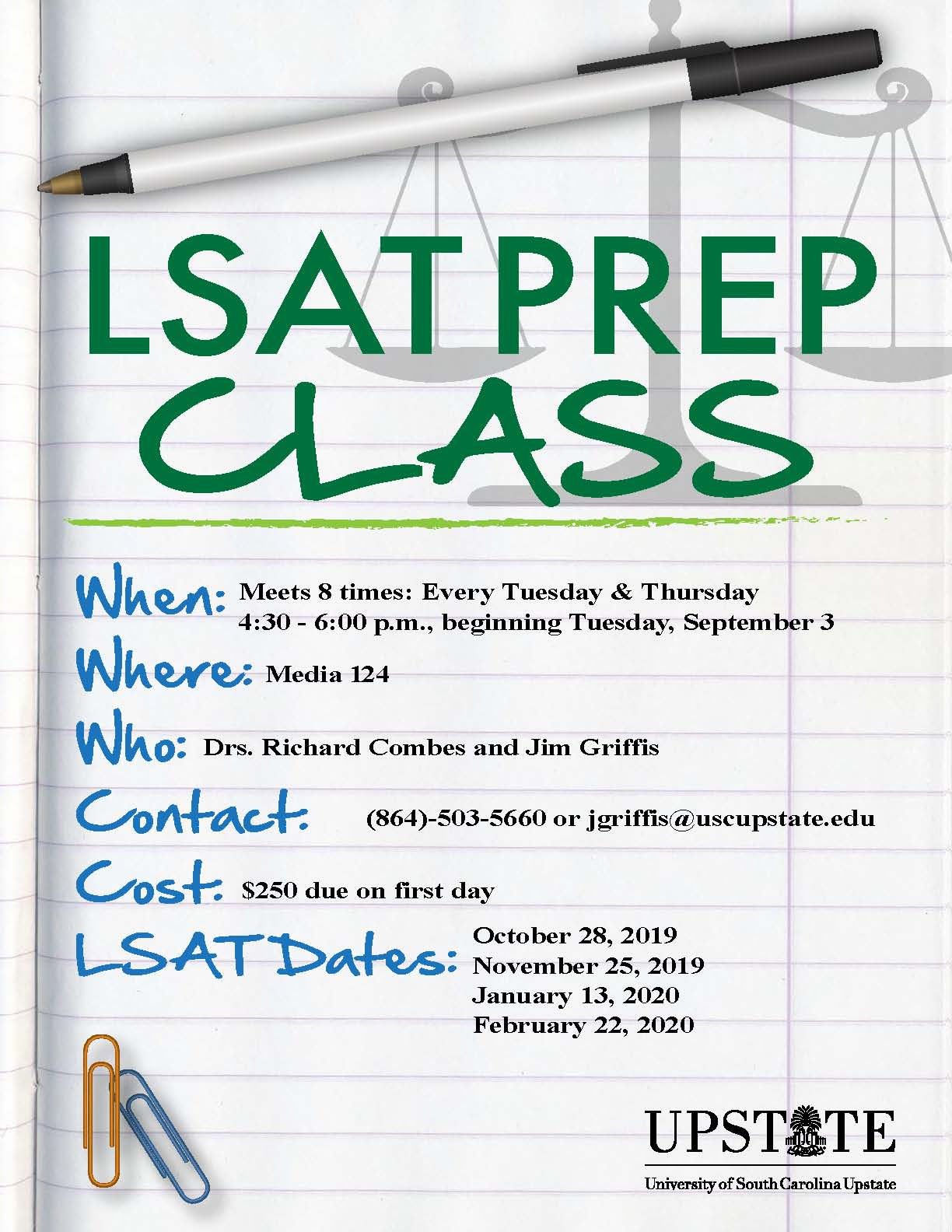 LSAT prep class for more information call(864)-503-5660 or email jgriffis@uscupstate.edu