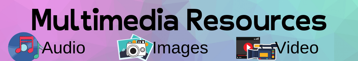 Multimedia Resources audio images and video Header image
