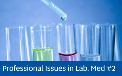 Navigate to assignment help for: Professional Issues in Lab Med assignment 2