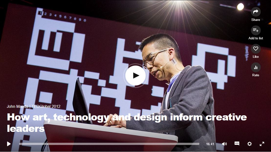 "Ted Video ""How art, technology and design inform creative leaders "" click to listen"