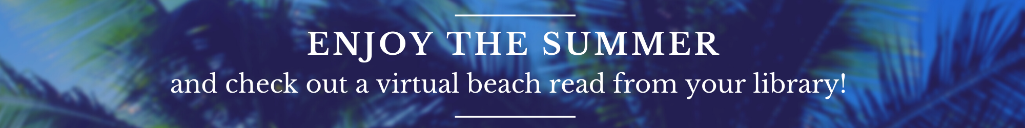 Enjoy the summer, and check out a virtual beach read from your library!