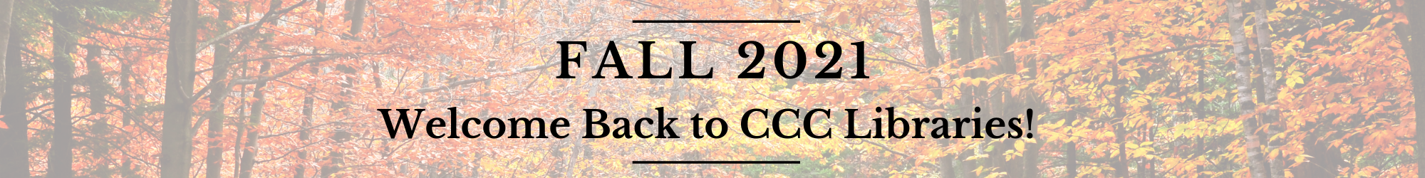 Fall 2021: Welcome Back to CCC Libraries!