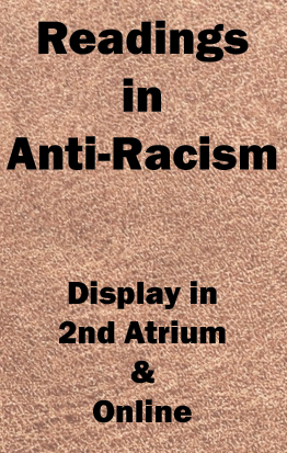 Readings in Anti-Racism Display in 2nd Atrium and online