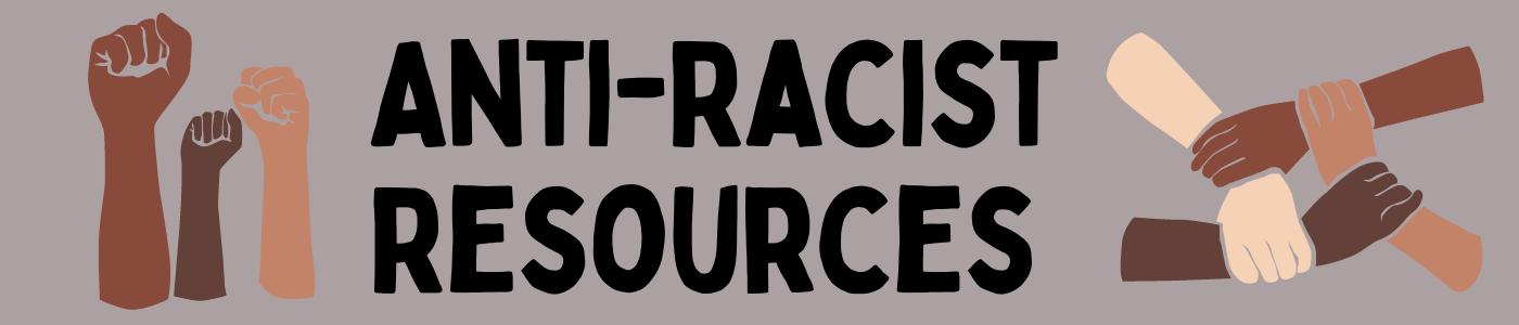 Anti-Racist Resources