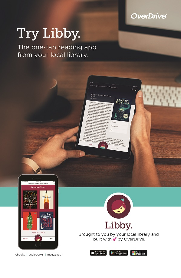 """Picture of an eReader with text that reads """"Try Libby. The one-tap reading app from your local library"""". There is also a picture of smart phone with the Libby app on it and more text that reads """"Brought to you by your local library and built with love by OverDrive"""". Icons from the App Store, Google Play, and Microsoft are at the bottom."""