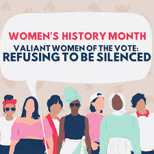 """stylized image women with text """"women's history month, valiant women of the vote: refusing to be silenced"""""""