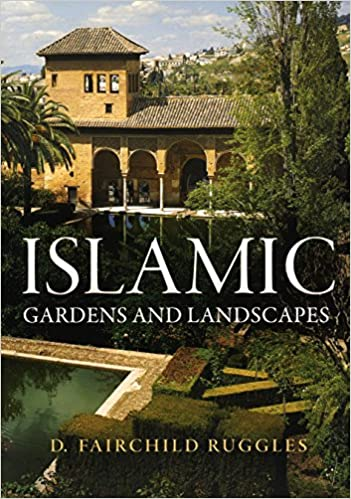 Islamic Gardens and Landscapes book cover