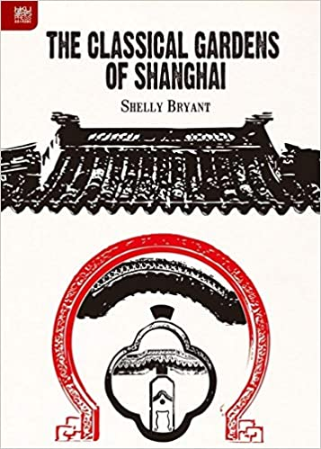 The Classical Gardens of Shanghai book cover