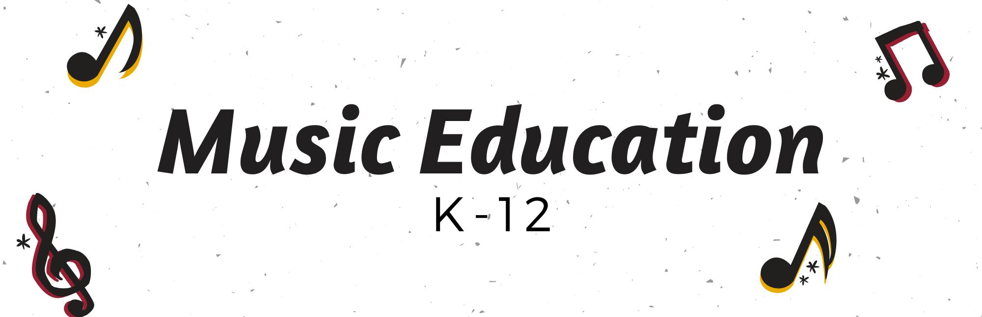 Music Education K-12