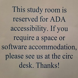 Study room is reserved for ADA accessibility