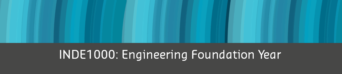 INDE1000 Engineering Foundation Year