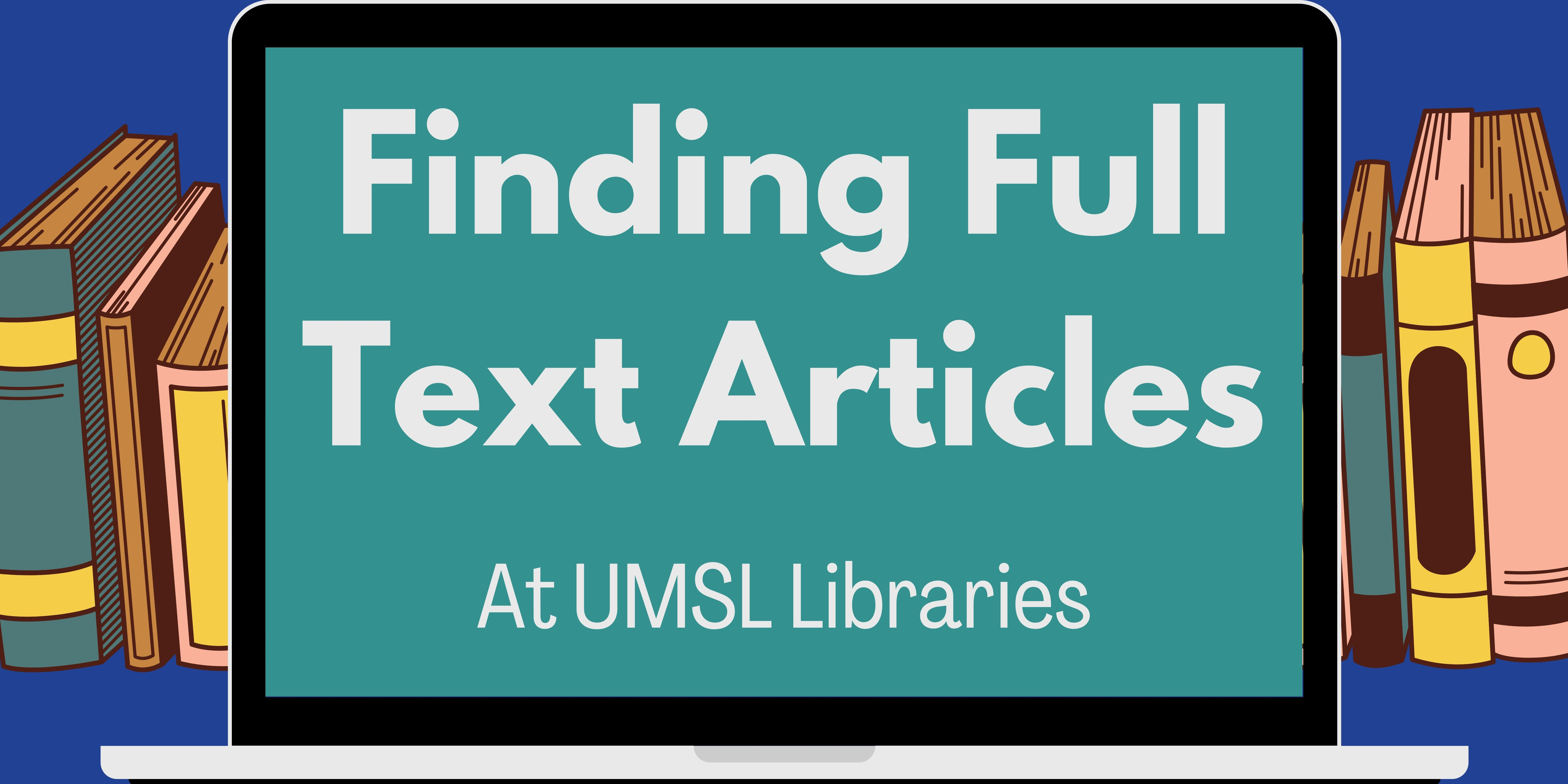 Finding Full Text Articles at UMSL Libraries