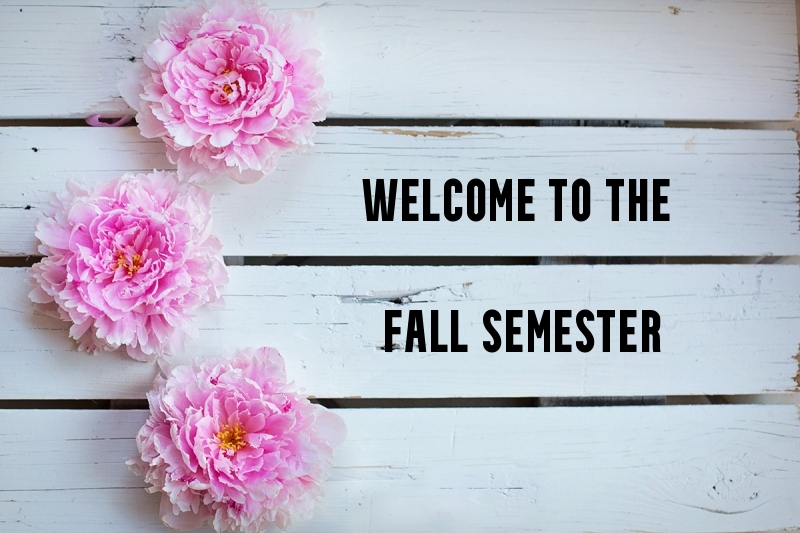 Image of flowers with the text Welcome to the Fall Semester