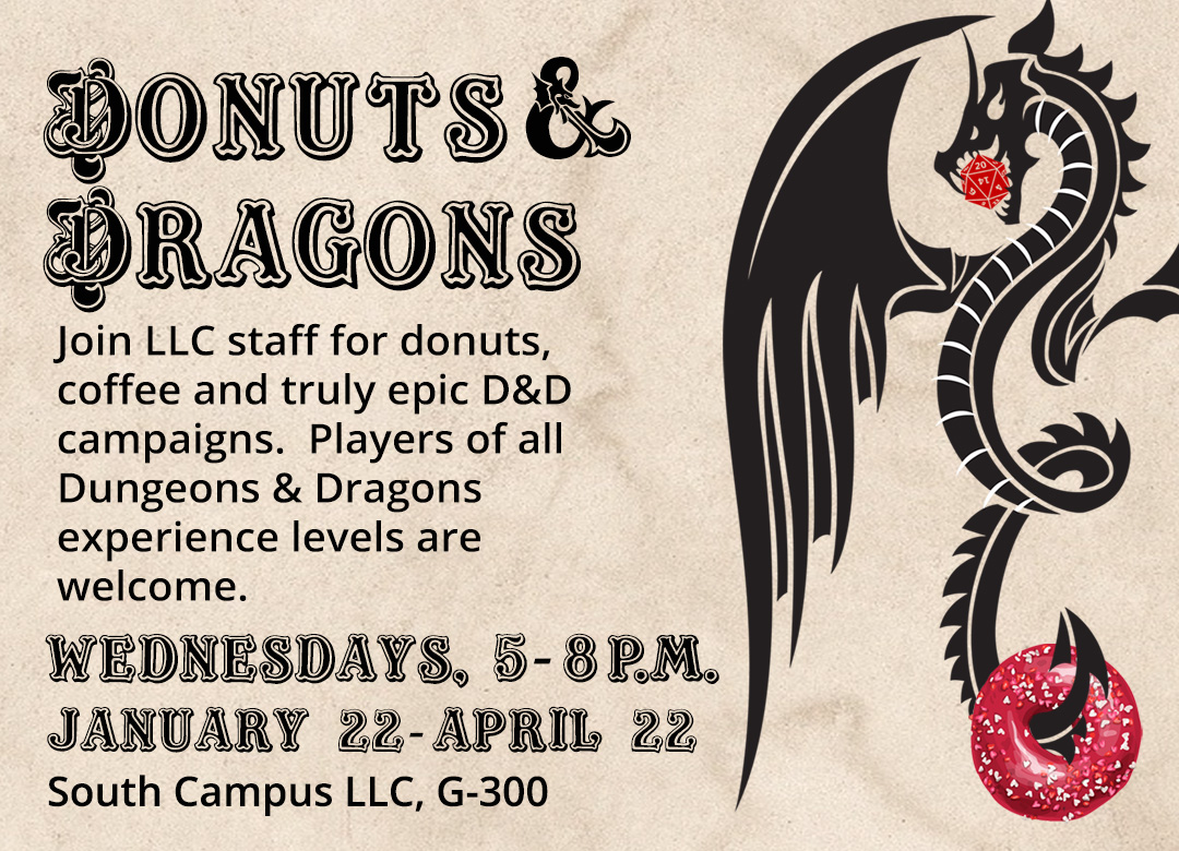 Donuts and Dragons: D&D in the LLC Wednesdays 5-8 p.m. at South LLC