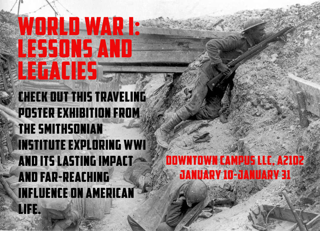 World War I: Lessons and Legacies display at DTN LLC 1/10-1/31