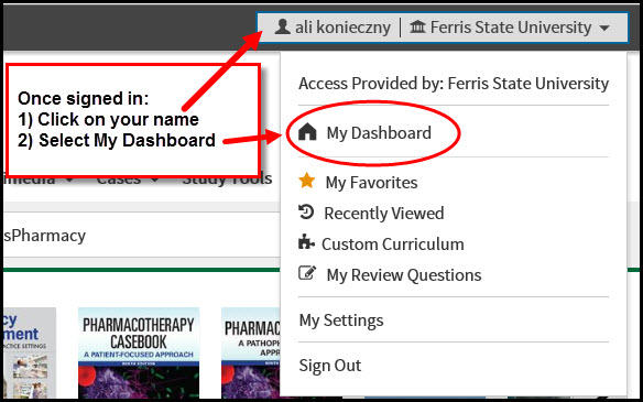 Screenshot showing being logged in to non-subscription access to AccessPharmacy, with My Dashboard displaying. Image states: Once signed in: 1) Click on your name  2) Select My Dashboard