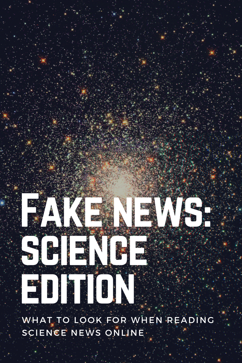 picture of galaxy reading fake news: science edition, what to look for in science news online