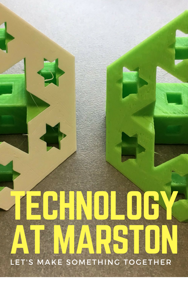 Image of 3d print. reads technology at marston lets make something together