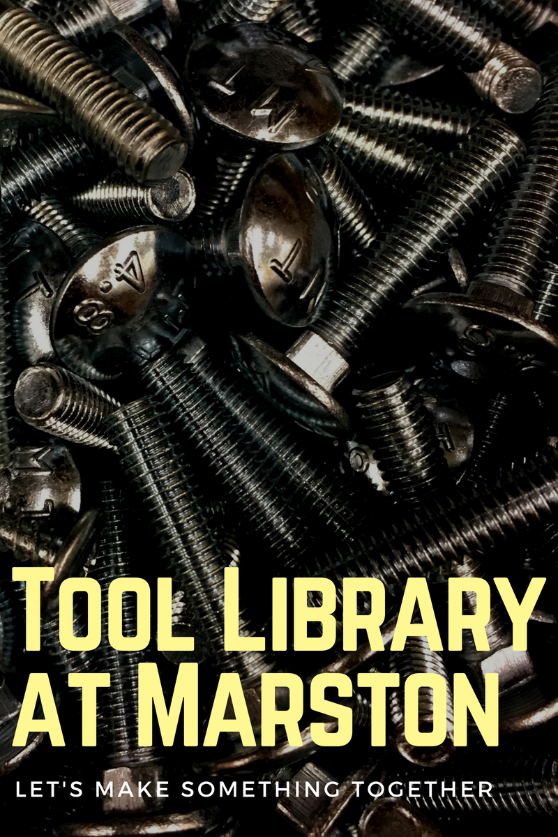 Picture with tools reading Tool Library at Marston Let's Make Something