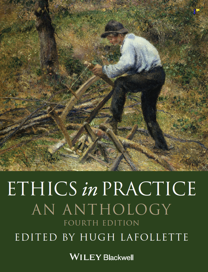 Ethics in Practice: An Anthology 4th ed