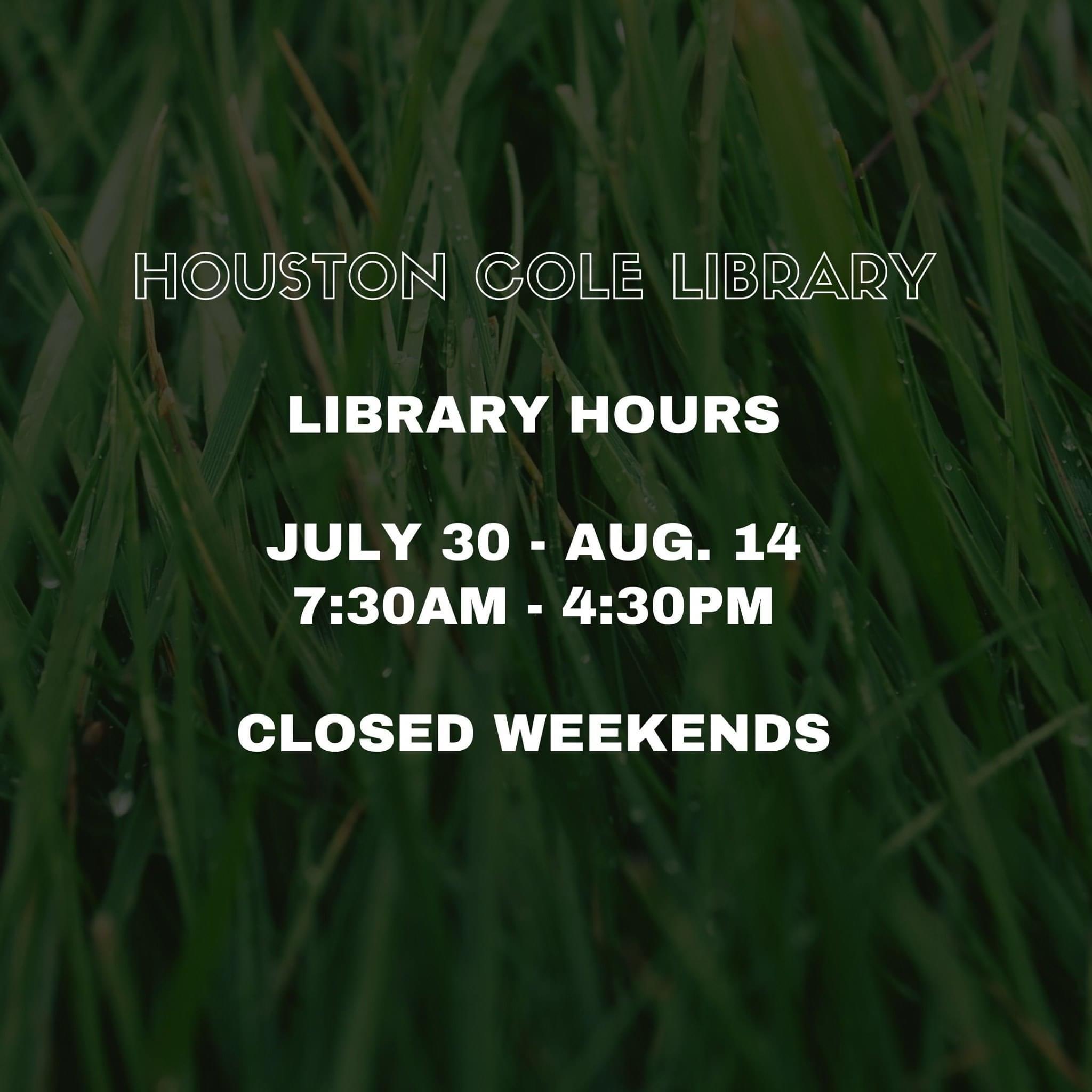 Semester break hours for July 30 - August 14, 2021.